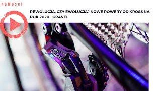 Rewolucja, czy ewolucja? Nowe rowery od Kross na rok 2020 - gravel