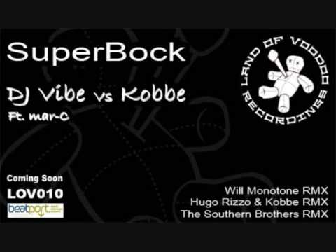 Superbock - DJ Vibe and Kobbe (Original Mix) HQ