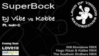 Superbock - DJ Vibe and Kobbe (Original Mix) HQ