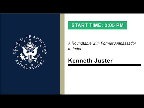 The Evolution of the U.S.-India Relationship: A Roundtable with Ambassador Kenneth Juster