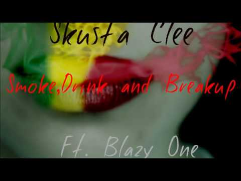 Skusta Clee   Smoke Drink And Breakup Ft  Blazy One Official Audio