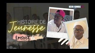HISTOIRE DE JEUNESSE EPISODE 06