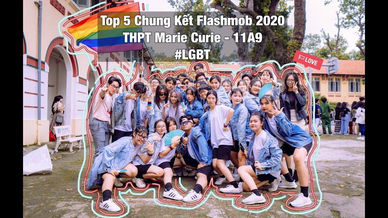 Top 5 Chung Kết Flashmob 2020 - THPT Marie Curie 11A9 #LGBT