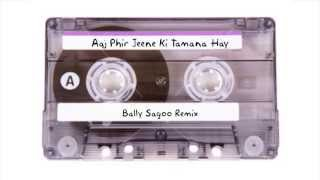 DJ Zee Favorites - Aaj Phir Jeene Ki - Bally Sagoo Remix