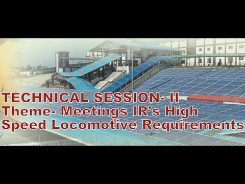TECHNICAL SESSION- II - Theme- Meetings IR's High Speed Locomotive Requirements