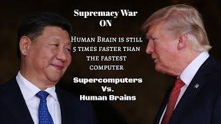 Supremacy war on: Supercomputers vs human brain