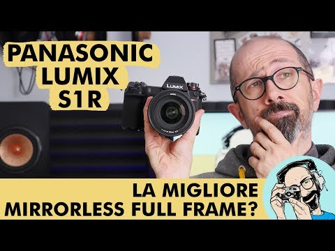PANASONIC LUMIX S1R: LA MIGLIORE MIRRORLESS FULL FRAME?