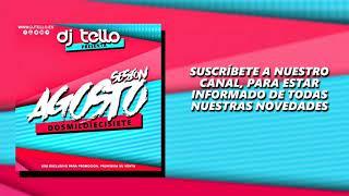 Dj Tello - Sesion Agosto 2017 ( Reggaeton - LatinHouse - Comercial - EDM - TechHouse - BreakBeat)