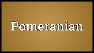 Pomeranian Meaning