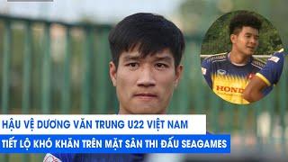 Đức Chinh trở lại tập luyện, hậu vệ U22 Việt Nam Dương Văn Trung sợ sân nhân tạo   NEXT SPORTS