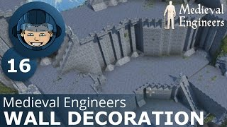 WALL DECORATION - Medieval Engineers: Ep. #16 - Gameplay & Walkthrough