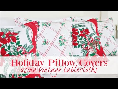 Holiday Pillow Covers Using Vintage Tablecloths | Vintage Farmhouse Style