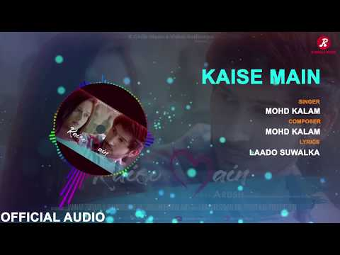 Kaise Main   Mohd Kalam   Official Audio   Jannat Zubair & Namish Taneja   Arush   R-Chills music