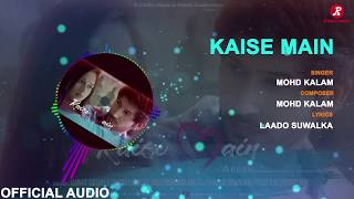 Download lagu Kaise Main | Mohd. Kalam | Official Audio | Jannat Zubair & Namish Taneja | Arush | R-Chills music