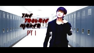 [Kim Taehyung FF] The Trouble Maker // Pt. 1