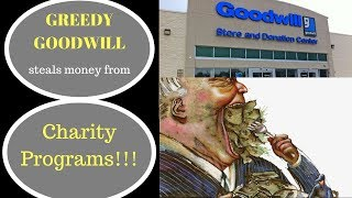 Goodwill Corporate Stealing money from Non Profit Programs