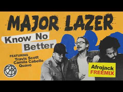 Major Lazer  Know No Better feat Travis Scott, Camila Cabello & Quavo Afrojack Freemix