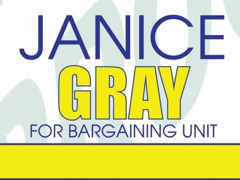 """Janice Gray """"The Only Way"""" 4 Bargaining Unit!"""