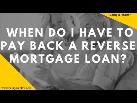 When Do I Have to Pay Back a Reverse Mortgage Loan?