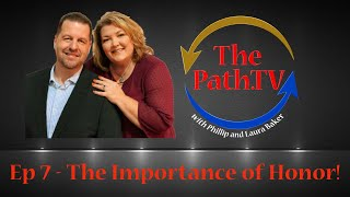 The Path.TV Ep 7 - The Importance of Honor!