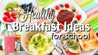 5 Quick & Easy Healthy Breakfast Ideas for School or Work