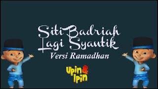 Upin & Ipin Cover Lagu Siti Badriah - Lagi Syantik Versi Ramadhan Parodi