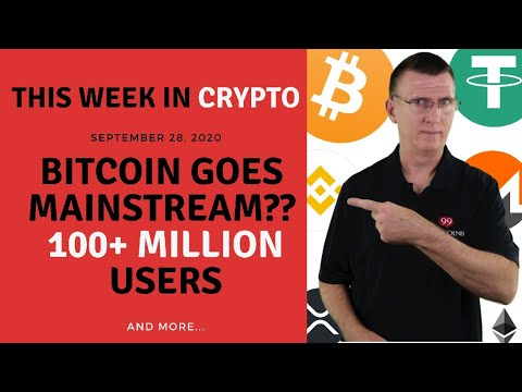 🔴-bitcoin-goes-mainstream??-100-million-users-|-this-week-in-crypto---sep-28,-2020
