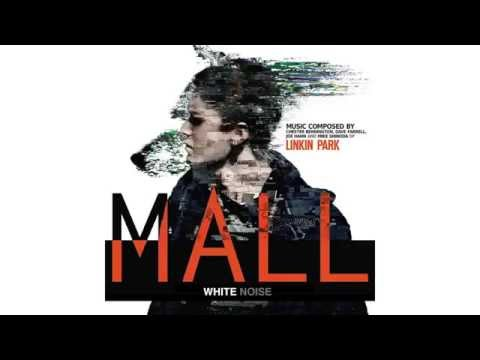 WHITE NOISE from MALL Soundtrack by LINKIN PARK and Alec Puro