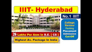 IIIT-Hyderabad || NO. 1 IIIT || Campus Tour, Placement, Admission,Cut-Off,Ranking, Fee Structure