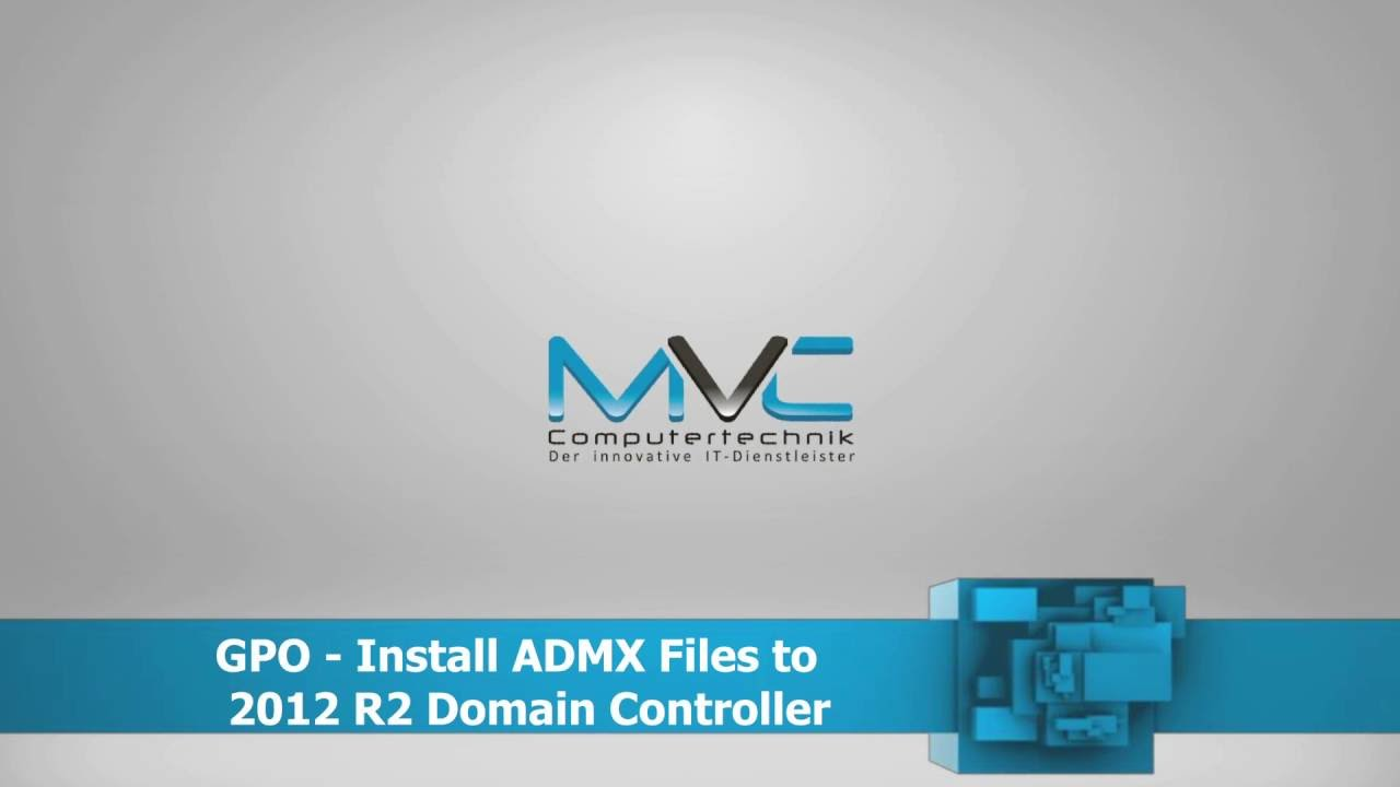 GPO - Install ADMX Templates to 2012 R2 Domain Controller ...
