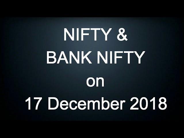 NIFTY and BANK NIFTY for  17 December 2018 ???? ???? ???? ?? | Daily free calls sensex nift