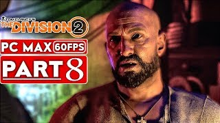 THE DIVISION 2 Gameplay Walkthrough Part 8 FULL GAME [1080p HD 60FPS PC] - No Commentary