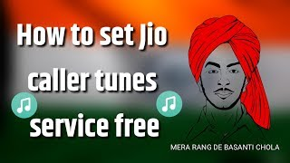 Independence Day Special    How to set Jio caller tunes service free