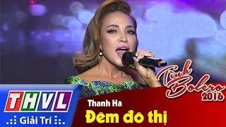 THVL | Tình Bolero 2016 - Tập 9: Đêm đô thị - Thanh Hà