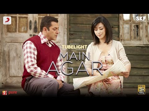 Tubelight  Main Agar  Salman Khan  Pritam  Atif Aslam Kabir Khan Latest Trending Hit Song 2017