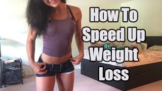Tips To Speed Up Weight Loss