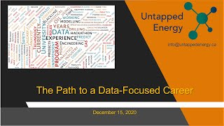 Untapped Energy - December 15, 2020 Meetup - The Path to a Data-Focused Career