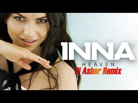 INNA - Heaven | Dj Asher Remix