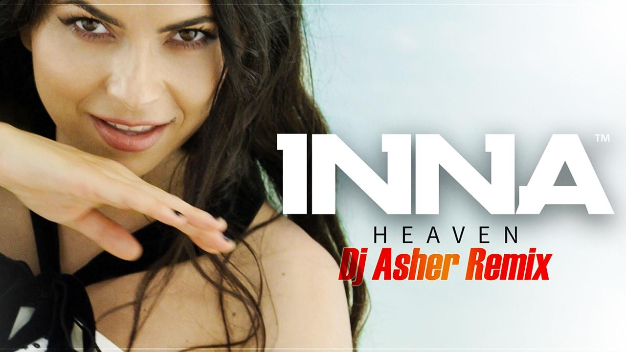 Inna Heaven Asher Remix Youtube