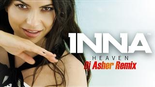 INNA   Heaven | Dj Asher Remix