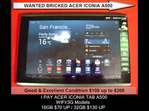 WANTED BRICKED ACER ICONIA A500