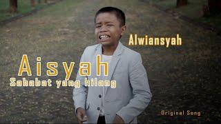 Download lagu Alwiansyah - Aisyah Sahabat Yang Hilang  (Official Video klip)