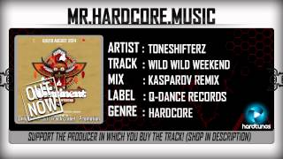 Toneshifterz - Wild Wild Weekend (Kasparov Remix) [HQ|HD]