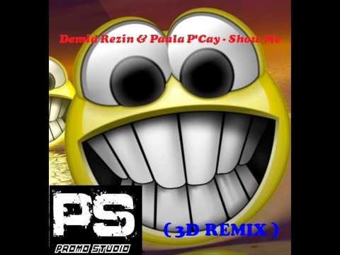 PROMO STUDIO Demid Rezin & Paula P'Cay - Show Me (3D REMIX)
