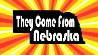They Come From Nebraska