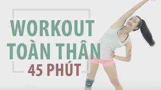 Bài tập workout toàn thân 45 phút | Hana Giang Anh
