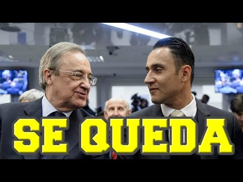 FLORENTINO CONFIRMA QUE KEYLOR NAVAS SEGUIRÁ EN EL REAL MADRID