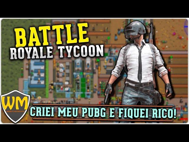 Fiquei RICO com o meu PUBG! | Battle Royale Tycoon #01 - Gameplay PT BR
