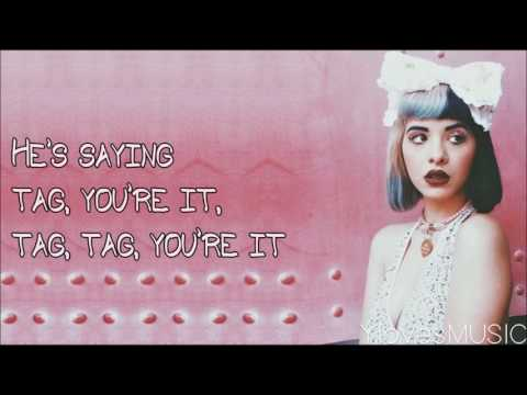 Melanie Martinez - Tag, You're It (Lyrics)