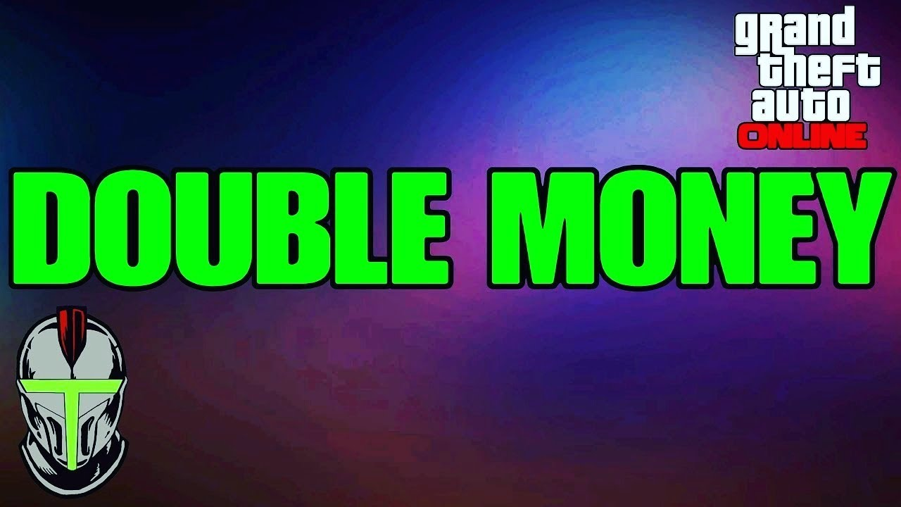 GTA ONLINE DOUBLE MONEY!